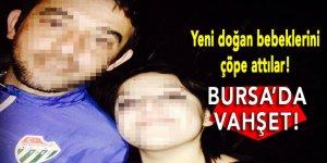 Bursa'da vahşet: Bebeklerini çöpe attılar