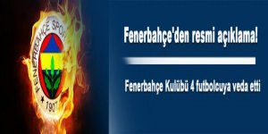 Fenerbahçe'den resmi açıklama! 4 futbolcuya veda