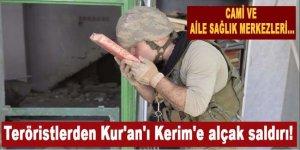 Teröristlerden Kur'an'ı Kerim'e alçak saldırı