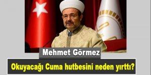 Mehmet Görmez: Cuma hutbesini yırttım attım