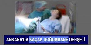 Ankara'da kaçak doğumhane dehşeti