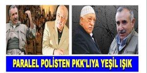 Paralel Yapı ve PKK arasındaki kirli işbirliği!