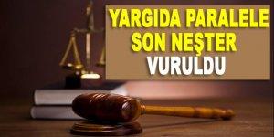 Yargıda Paralel'e son neşter vuruldu