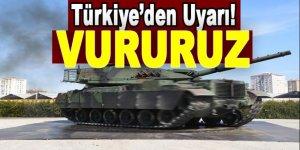 Türkiye'den 15 km uyarısı: Vururuz