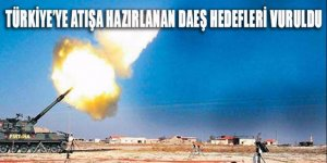 Türkiye'ye atışa hazırlanan DAEŞ hedefleri vuruldu!
