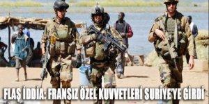 FLAŞ İDDİA: Fransa özel kuvvetleri Suriye'ye girdi!