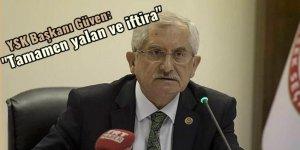 YSK Başkanı Güven'den yalanlama