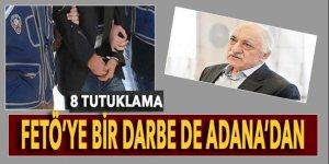 Adana merkezli FETÖ soruşturmasında 8 tutuklama