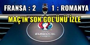 Euro 2016 Fransa : 2 - 1: Romanya  Fransa'nın galibiyet golü