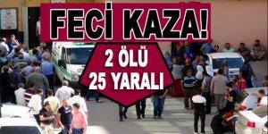 Şanlıurfa'dan feci haber: 2 ölü, 25 yaralı