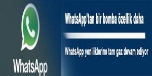 WhatsApp'tan bir bomba özellik daha