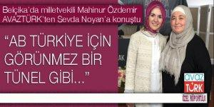 Belçika'da ölümle tehdit edilen milletvekili Mahinur Özdemir Sevda Noyan'a konuştu:
