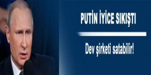 Putin iyice sıkıştı! Dev şirketi satabilir