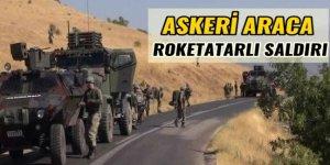 Askeri araca roketatarlı saldırı!