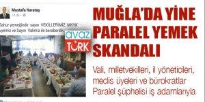 Muğla'da AK Patililerin ikinci Paralel Yemek skandalı