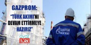 Gazprom: 'Türk Akımı'nı devam ettirmeye hazırız