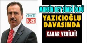 Muhsin Bey şimdi öldü