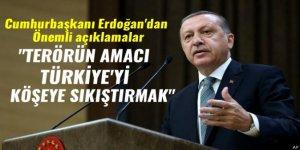 Erdoğan: Terörün amacı Türkiye'yi köşeye sıkıştırmak