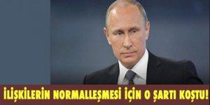 Putin ilişkilerin normalleşmesi için bu şartı koştu