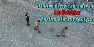 Halktan destek göremeyen teröristler teslim olmayı seçiyor