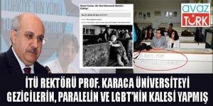 İTÜ Rektörü Prof. Karaca, üniversiteyi Geziciler, PKK'lılar ve Paralelcilerin kalesi yapmış