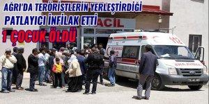 Ağrı'da teröristlerin yerleştirdiği patlayıcı infilak etti: 1 çocuk öldü