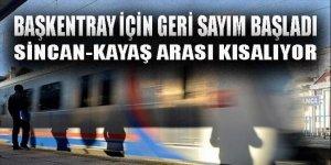 Ankara'yı raylarla donatacak Başkentray Projesi için geri sayım başladı