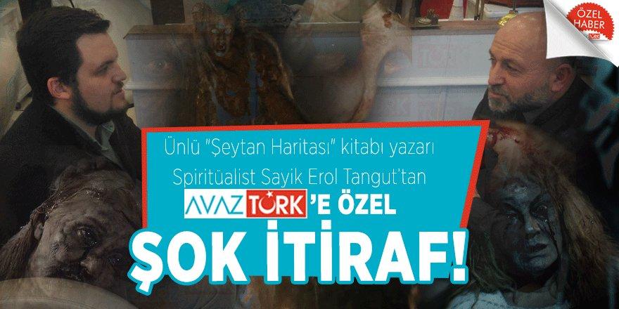 Sayik Erol Tangut'tan AVAZTÜRK'e özel ŞOK İTİRAF!