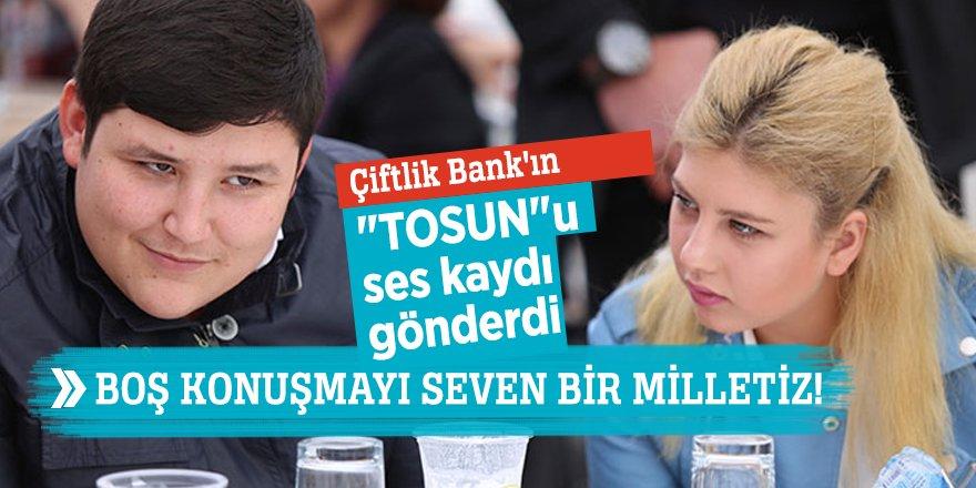 """Çiftlik Bank'ın """"TOSUN""""u ses kaydı gönderdi"""
