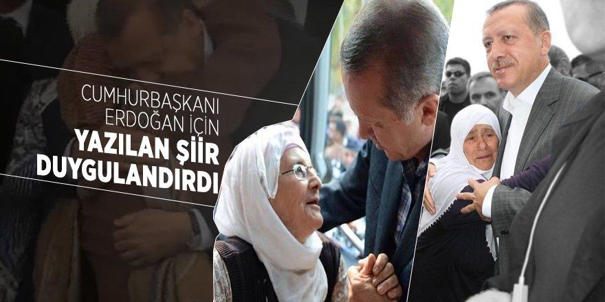 Cumhurbaşkanı Erdoğan için yazılan şiir duygulandırdı