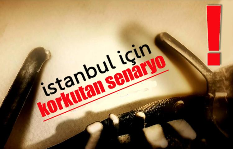 İstanbul için korkutan senaryo!