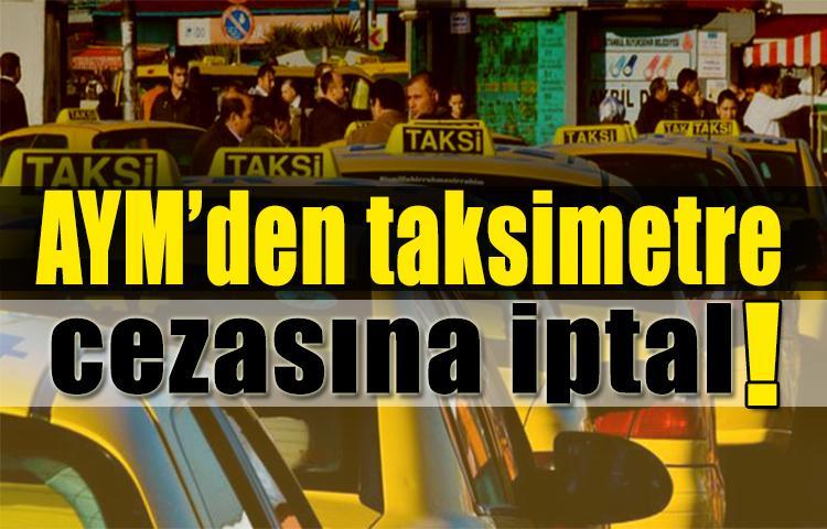 AYM'den taksimetre cezasına iptal
