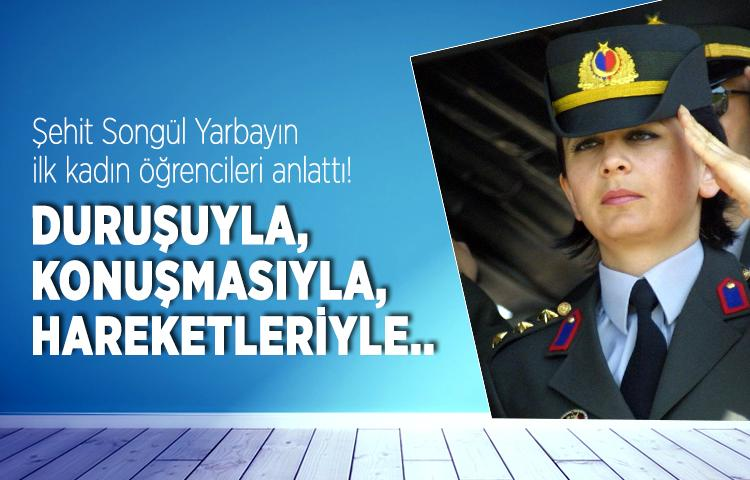 Şehit Songül Yarbay'ı öğrencileri anlattı