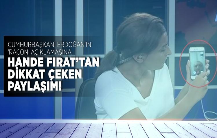 Erdoğan'ın 'racon' açıklaması sonrasında Hande Fırat'ın paylaşımı dikkat çekti