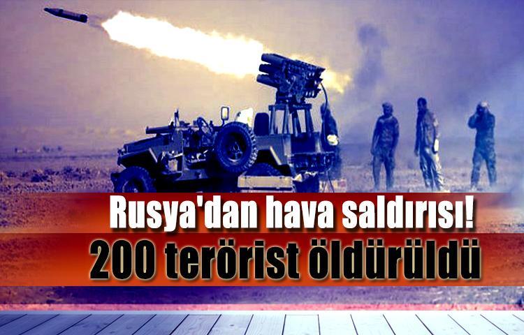 Rusya'dan hava saldırısı! 200 terörist öldürüldü