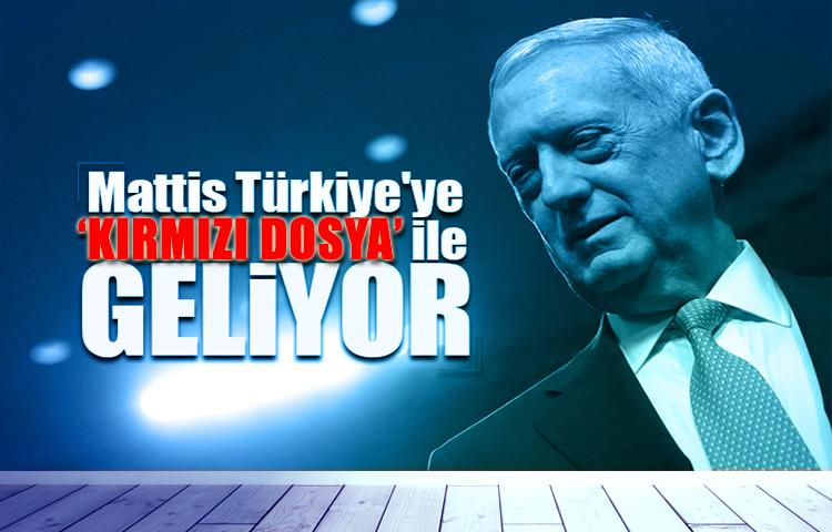 Mattis Türkiye'ye kırmızı dosya ile geliyor!