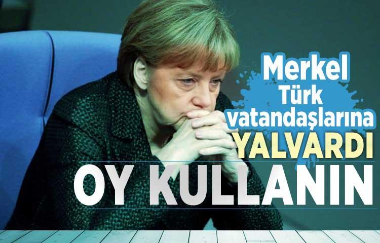 Merkel Türk vatandaşlarına yalvardı