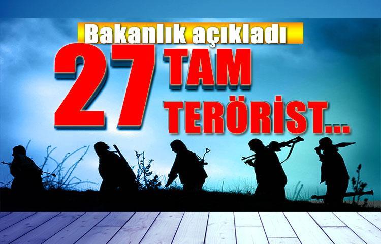 Bakanlık açıkladı: Tam 27 terörist...