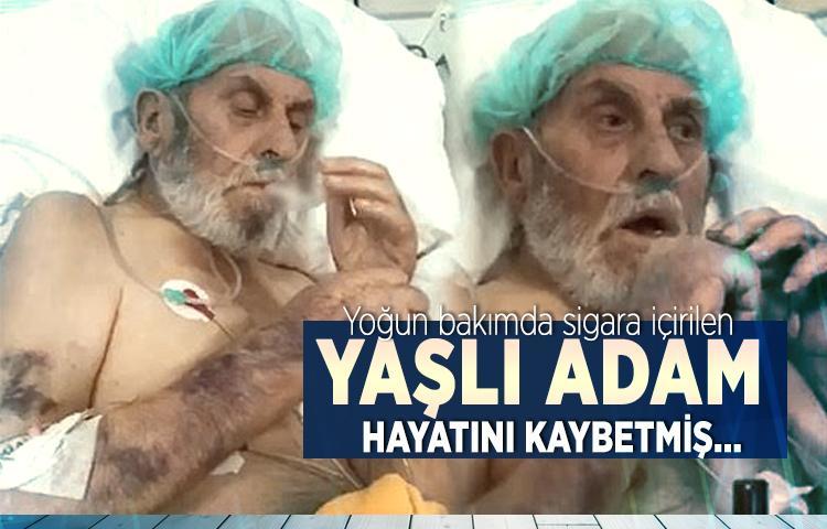 Yoğun bakımda sigara içirilen yaşlı adam hayatını kaybetmiş...