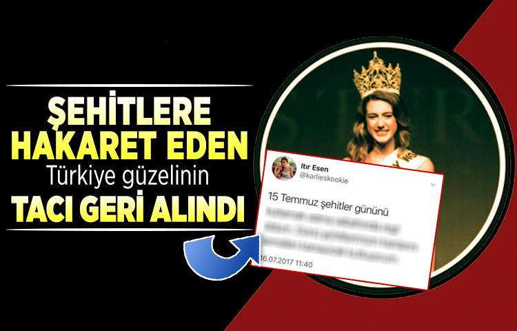 Şehitlere hakaret eden Türkiye güzeli Itır Esen'in tacı geri alındı