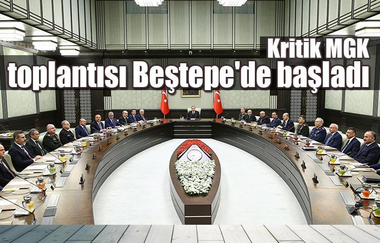 Kritik MGK toplantısı Beştepe'de başladı