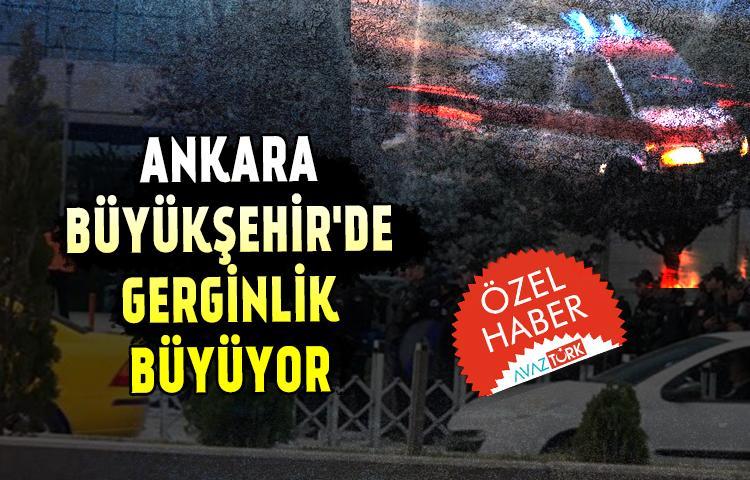 Ankara Büyükşehir'de gerginlik büyüyor