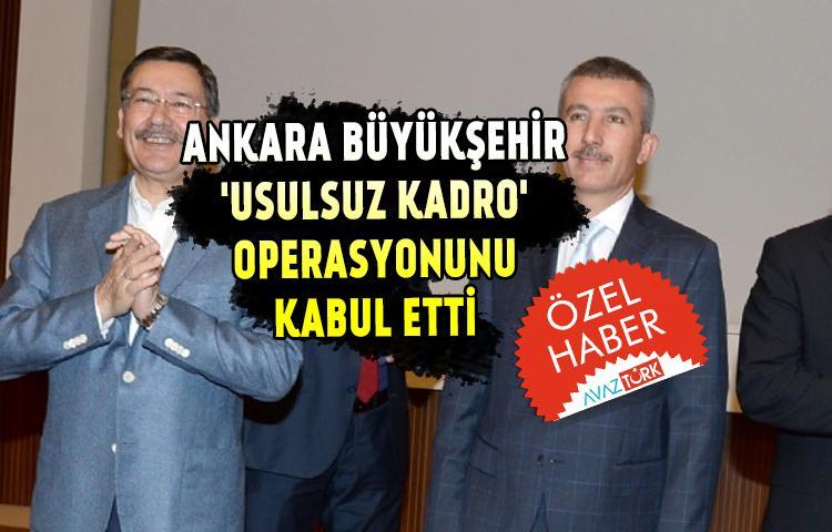 Ankara Büyükşehir Genel Sekreteri 'usulsuz kadro' operasyonunu kabul etti