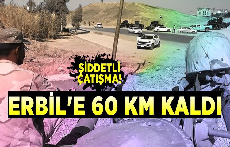 Şiddetli çatışma! Erbil'e 60 km kaldı