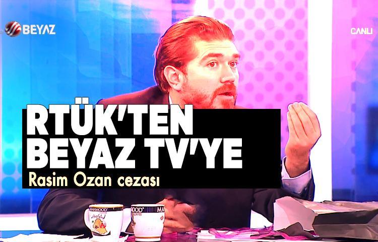 RTÜK'ten Beyaz TV'ye Rasim Ozan cezası