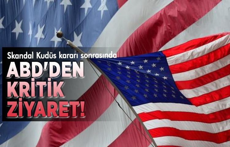 Skandal Kudüs kararı sonrasında ABD'den kritik ziyaret!