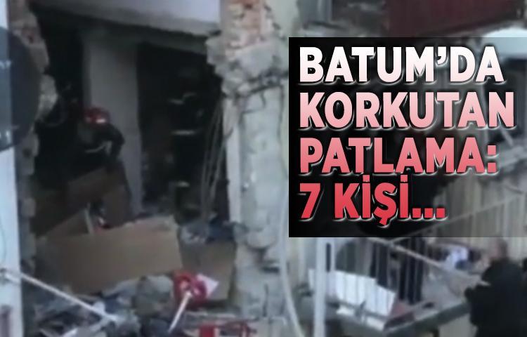 Batum'da korkutan patlama: 7 kişi...