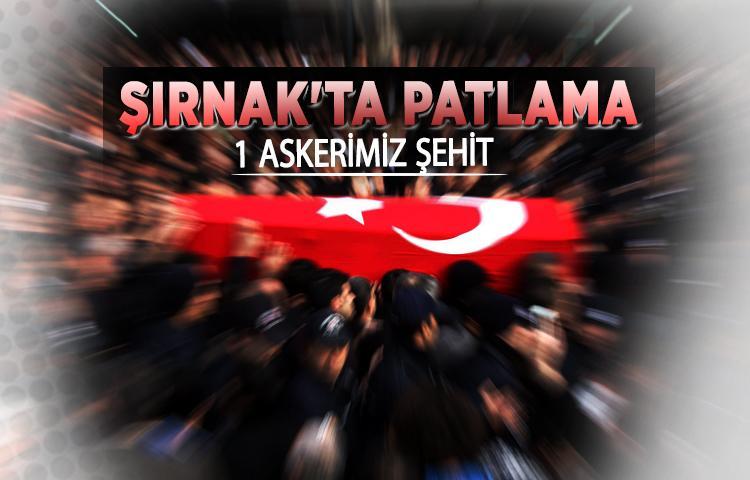 Şırnak'ta mayın patladı: 1 askerimiz şehit